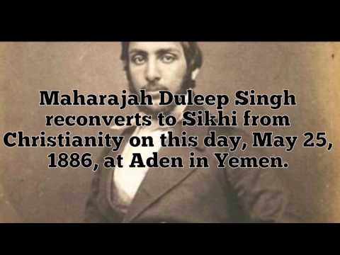 Maharajah Duleep Singh reconverts to Sikhi from Christianity on May 25, 1886 ਮਹਾਰਾਜਾ ਦਲੀਪ ਸਿੰਘ