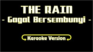 Lirik Karaoke The Rain - Gagal Bersembunyi