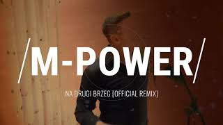 M-POWER - Na drugi brzeg (Dance 2 Disco Remix)