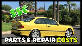 HERE'S HOW MUCH IT COSTS TO OWN A OLD BMW M3!! PARTS AND REPAIR COSTS!