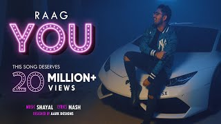 RAAG - YOU (Prod By Shayal) (Official Music Video)