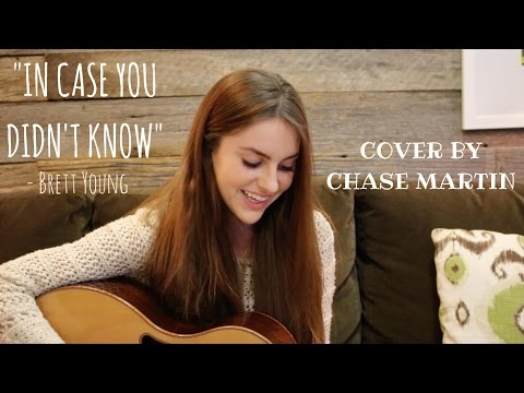 In Case You Didn't Know - Brett Young | Cover by Chase Martin