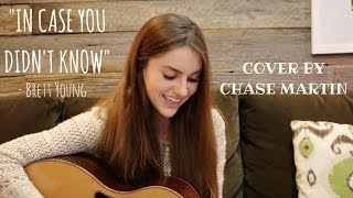 Download In Case You Didn't Know - Brett Young | Cover by Chase Martin MP3 song and Music Video