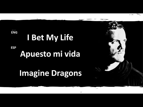 I Bet My Life Imagine Dragons Lyrics Letra...
