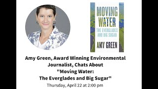 "Journalist Amy Green Discusses ""Moving Water: The Everglades and Big Sugar."""