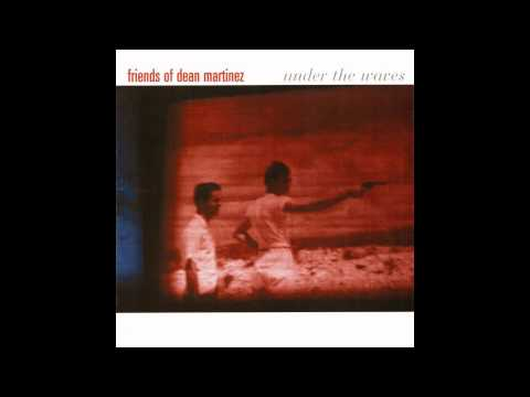 Friends of Dean Martinez - Indian Summer