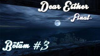 Dear Esther - Bölüm 3 - Biz Buralara Hep Çizildik...  [Final]