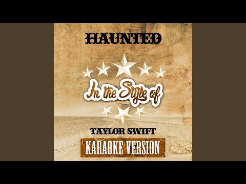 Haunted (In The Style Of Taylor Swift) (Karaoke Version)