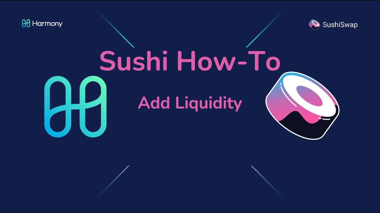HOW-TO: Adding liquidity to SushiSwap on Harmony