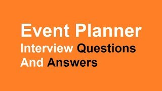 Event Planner Interview Questions And Answers