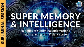 SUPER MEMORY AND INTELLIGENCE | 8 Hours of Subliminal Affirmations & Relaxing Rain