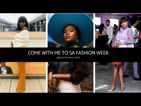 Come with me to South African Fashion Week Johannesburg! | S'nothando