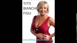 TITTI BIANCHI - FIGLI