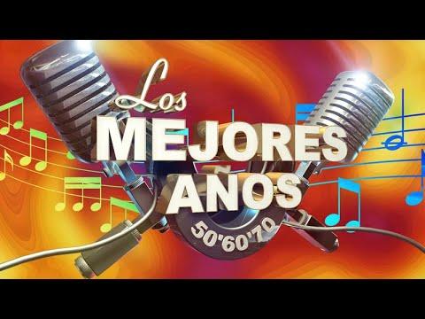 Los Mejores Años (la música de los Años 50, Años 60, Años 70)