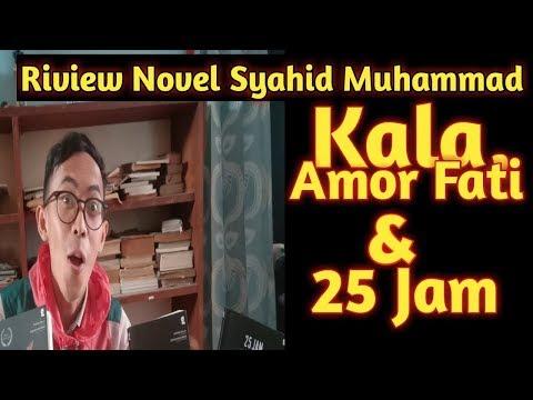 Unboxing& Review Novel syahid muhammad,  Kala Amor fati dan 25 jam