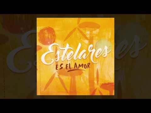 Estelares - Es el amor (AUDIO, adelanto
