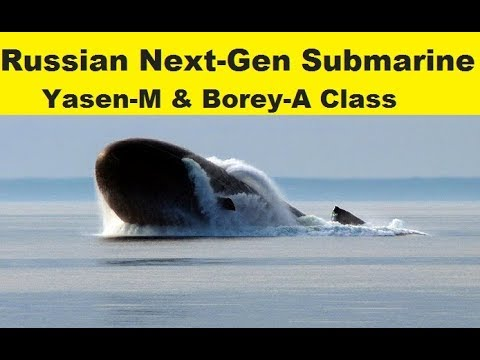 Russian Next Generation Submarine Yasen-M and Borey-A Class