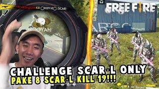 CHALLENGE SCAR-L ONLY TOTAL 19 KILL DI RANKED! PAKE 8 SCAR-L SEKALIGUS!!!