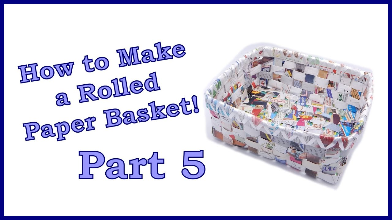 how to make a rolled paper basket part 5 of 6 weaving the sides