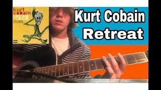 Retreat - Kurt Cobain Guitar lesson + Tutorial