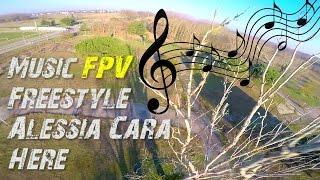 ♫ Music FPV Freestyle ♫ - Alessia Cara - Here