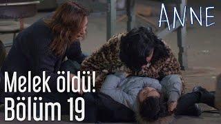 Anne 19. Bölüm - Melek Öldü!