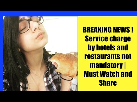 BREAKING NEWS ! Service charge by hotels and restaurants not mandatory | Must Watch and Share