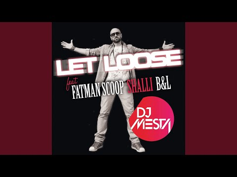 Let Loose (feat. Fatman Scoop, Shalli, B & L) (Reconstruction Edit)