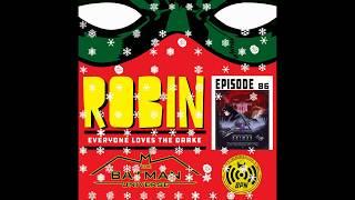 Robin: Everyone Loves the Drake Episode 86