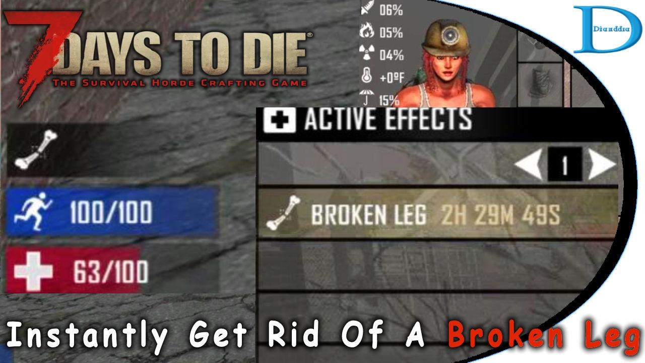 Instantly Get Rid Of A Broken Leg In 7 Days To Die Alpha 15