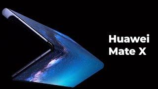 Huawei Mate X — сгибаемый ответ Samsung'у