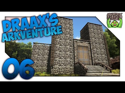 Base Of Operations! - Ep 06 - Draax's Arkventure - Ark Survival Evolved