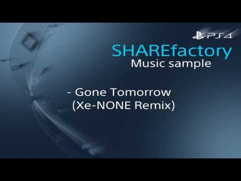 Gone Tomorrow (Xe-NONE Remix) - PS4 SHAREfactory Music sample