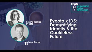 Audience Data Session: Demystifying Identity and the cookieless future with ID5