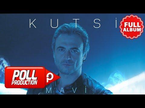 Kutsi - Mavi ( Full Albüm Dinle )