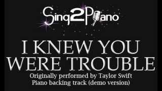 I Knew You Were Trouble - Taylor Swift (Piano backing track)