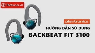 Hướng dẫn sử dụng tai nghe Plantronics BackBeat FIT 3100
