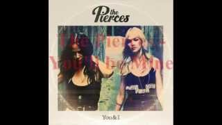 The Pierces - You