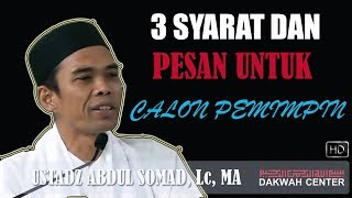 3 Syarat dan Pesan Untuk Calon Pemimpin - Ustadz Abdul Somad, Lc. MA