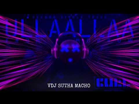 Ullaallaa Mix ♤ Dj Don ♤ Macho Official ♤