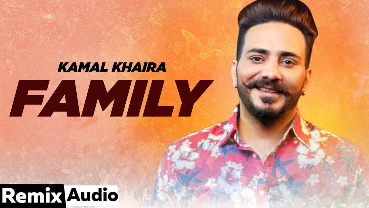 Family (Audio Remix)   Kamal Khaira Feat Preet Hundal   Exclusive Punjabi Song on NewSongsTV & Youtube