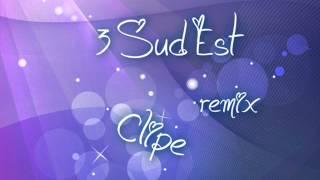 3 Sud Est - Clipe ( remix )