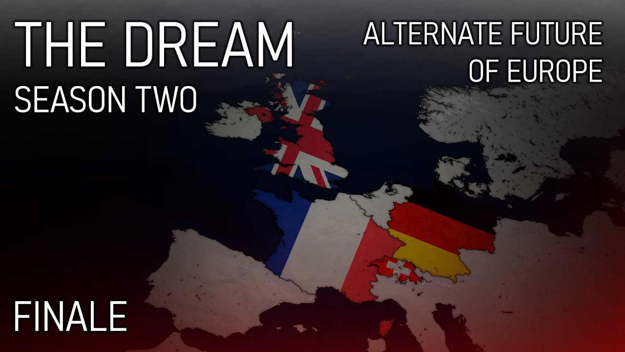 The Dream Season Two - Alternate Future of Europe - Finale