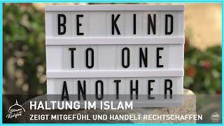 Haltung im Islam - Zeigt Mitgefühl und handelt rechtschaffen! | Stimme des Kalifen