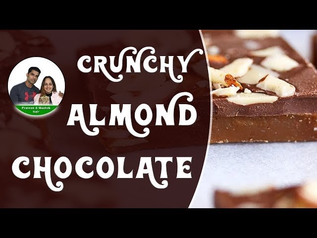 Crunchy Almond Chocolate | Fantastic Source Of Antioxidants || BodyProCoach || Praveen & Maahek Nair