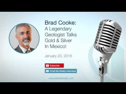 Brad Cooke: A Legendary Geologist Talks Gold & Silver In Mexico!