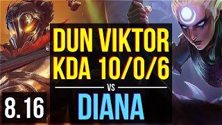 Dun - VIKTOR vs DIANA (MID) ~ KDA 10/0/6, Legendary ~ NA Master ~ Patch 8.16