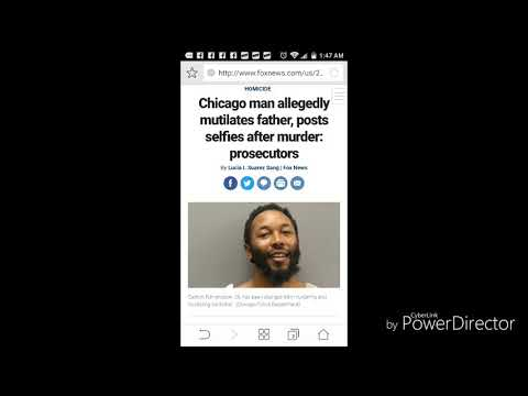 Chicago man allegedly mutilated his father and post pictures on Facebook after | Carlton Edmondson