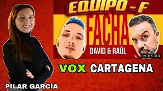 EQUIPO F con Pilar García de Vox Cartagena - La SEDE de PODEMOS