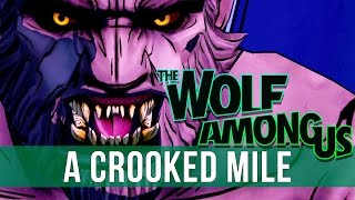 The Wolf Among Us - Episode 3: A Crooked Mile!